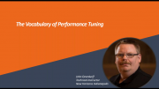 John Deardurff - The Vocabulary of Performance Tuning
